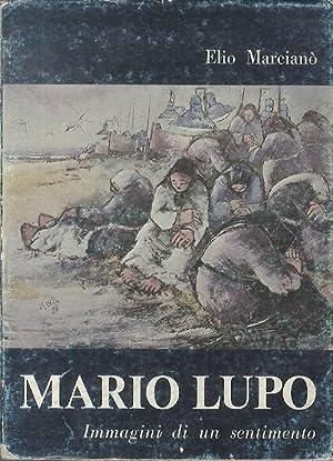 Mario Lupo: immagini di un sentimento.: MARCIANÒ, Elio.