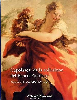 Capolavori dalla collezione del Banco Popolare: dipinti scelti dal XIV al XX secolo.: PAOLUCCI, ...