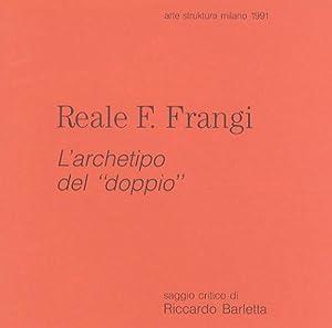 """Reale F. Frangi: l'archetipo del """"doppio""""."""