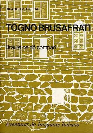 Togno Brusafrati, braure de do compari.: 3.: LIBERALI, Ricardo D.