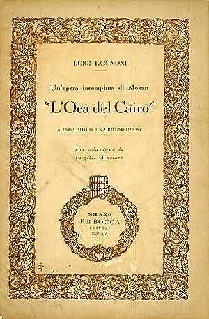 Un'opera incompiuta di Mozart: L'oca del Cairo: ROGNONI, Luigi.