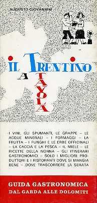 Il Trentino a tavola: guida gastronomica dal: GIOVANNINI, Augusto.