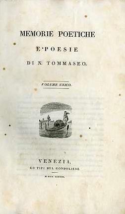 Memorie poetiche e poesie.: Volume unico.: TOMMASEO, Niccolò.