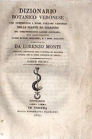 Dizionario botanico veronese che comprende i nomi volgari veronesi delle piante da giardino col ...
