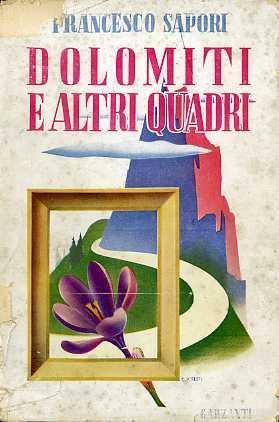 Dolomiti e altri quadri.: Con illustrazioni e copertina di Aldo Testi.: SAPORI, Francesco.