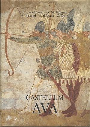 Castellum Ava: il castello di Avio e la sua decorazione pittorica.: CASTELNUOVO, Enrico.