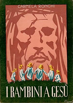 I bambini a Gesù.: Seconda edizione.: RONCHI, Carmela.