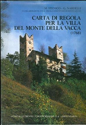 Carta di regola per la villa del Monte della Vacca (1768).: STENICO, Marco.