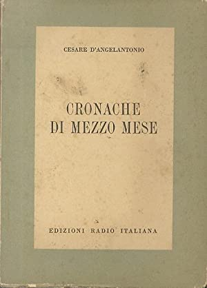 Cronache di mezzo mese.: Quaderni della radio,: D'ANGELANTONIO, Cesare.