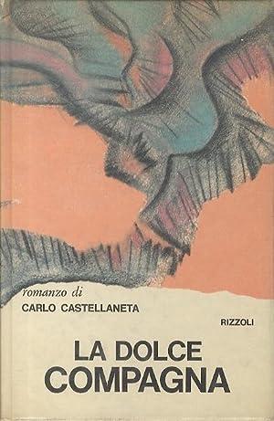 La dolce compagna.: Prima edizione.: CASTELLANETA, Carlo.