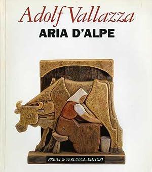 Adolf Vallazza: Aria d'Alpe = Bergluft =: VALLAZZA, Adolf -