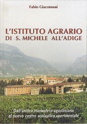 L'Istituto agrario di S. Michele all'Adige: dall'antico: GIACOMONI, Fabio.