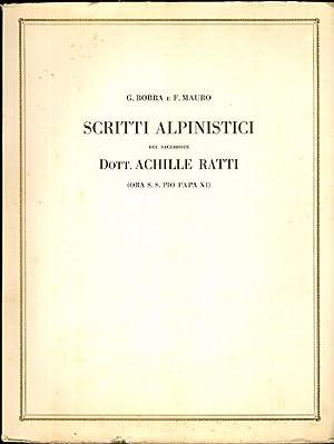 Scritti alpinistici del sacerdote Dott. Achille Ratti: BOBBA, G. -