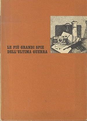 Le più grandi spie dell'ultima guerra.: MOYZISCH, Ludwig Carl
