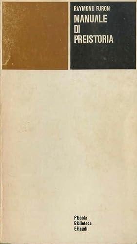 Manuale di preistoria.: Piccola Biblioteca Einaudi; 14.: FURON, Raymond.