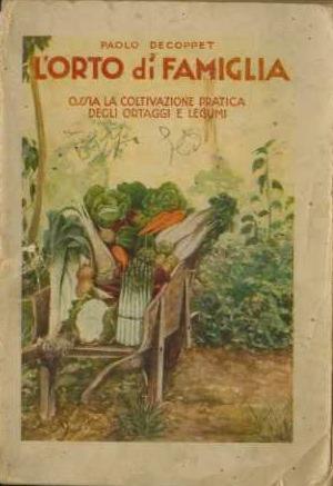 L'orto di famiglia, ossia la coltivazione pratica: DECOPPET, Paolo.