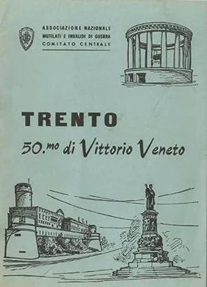 Trento: il 50° di Vittorio Veneto nella: MOSNA, Ezio.