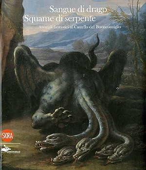 Sangue di drago, squame di serpente: animali: MARZATICO, Franco.