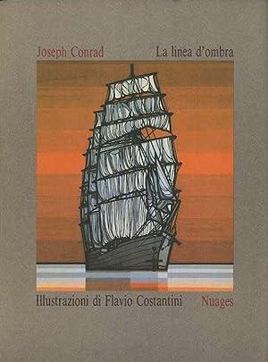 La linea d'ombra.: Illustrazioni di Flavio Costantini.: CONRAD, Joseph.