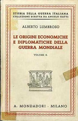 Le origini economiche e diplomatiche della guerra: LUMBROSO, Alberto.
