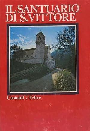 Il santuario di S. Vittore: arte e: ALPAGO-NOVELLO, Alberto.