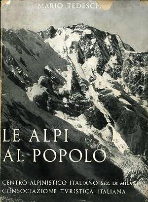 Le Alpi al popolo.: Con un profilo: TEDESCHI, Mario.