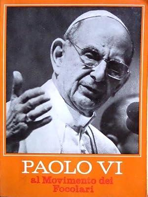 Paolo VI al movimento dei Focolari: parole: PAULUS.