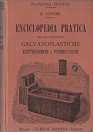 Enciclopedia pratica per le industrie galvanoplastiche elettrochimiche: CONTER, Pietro.
