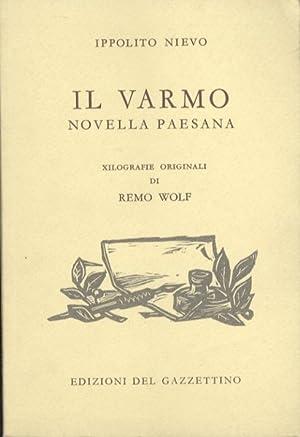 Il Varmo: novella paesana.: Xilografie originali di: NIEVO, Ippolito.