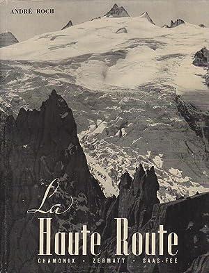 La Haute-Route: Chamonix, Zermatt, Saas-Fee: 77 photographies: ROCH, Andre.