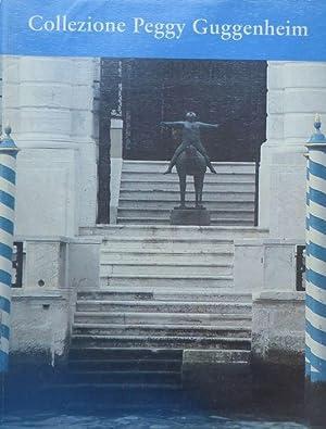 Collezione Peggy Guggenheim: guida.: Trad. di Annamaria Biffi, Annalisa Romagnoni, Donatella Volpe....