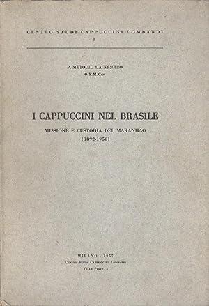 I Cappuccini nel Brasile: missione e custodia del Maranhao (1892-1956).: METODIO DA NEMBRO.