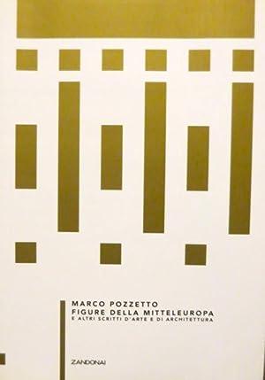 Figure della Mitteleuropa e altri scritti d'arte: POZZETTO, Marco.