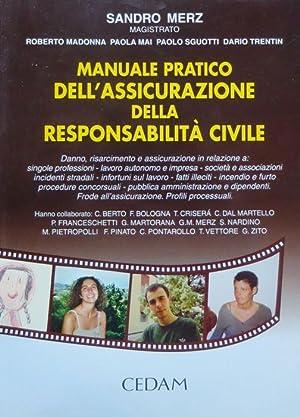Manuale pratico dell'assicurazione della responsabilità civile: danno,: MERZ, Sandro.