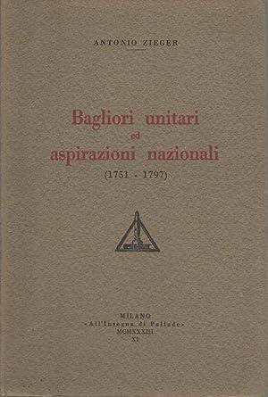 Bagliori unitari ed aspirazioni nazionali: 1751-1797.: ZIEGER, Antonio.
