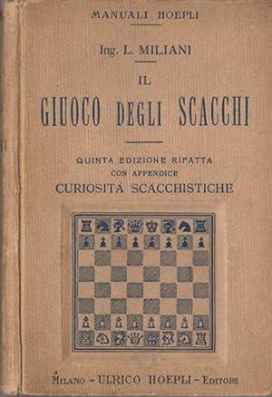 Il gioco degli scacchi.: Quinta edizione rifatta e notevolmente ampliata. Manuali Hoepli.: MILIANI,...