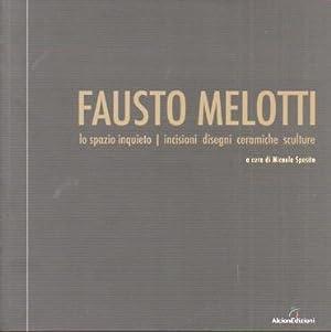 Fausto Melotti: lo spazio inquieto: incisioni, disegni,: MELOTTI, Fausto -