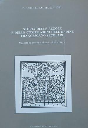 Storia delle regole e delle costituzioni dell'Ordine: ANDREOZZI, Gabriele.