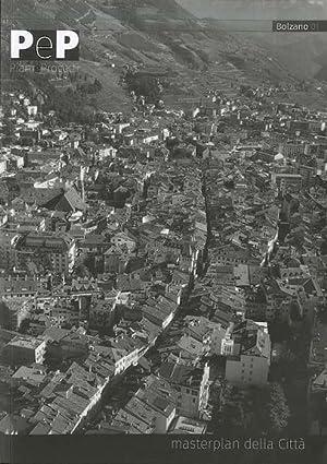 Masterplan della città di Bolzano.: PeP, Piani e progetti.: SBETTI, Francesco.