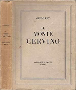 Il Monte Cervino.: Illustrazioni di Edoardo Rubino;: REY, Guido.