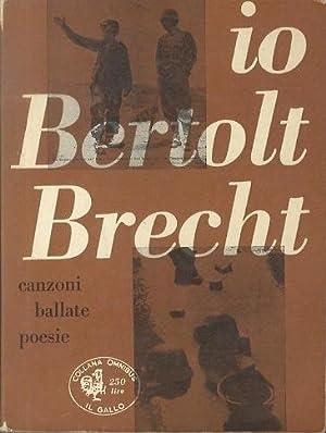 Io Bertolt Brecht: canzoni, ballate, poesie.: Il: BRECHT, Bertolt