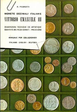 Monete decimali italiane Vittorio Emanuele III: descrizioni: PEDROTTI, Rolando.