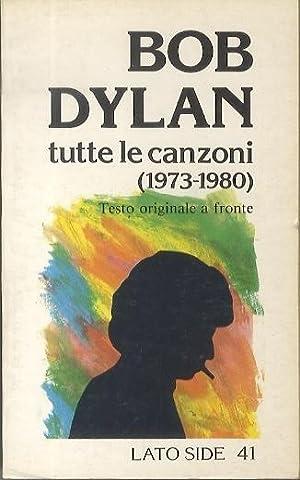 Bob Dylan: tutte le canzoni (1973-1980).: Lato: MORBIDUCCI, Marina -