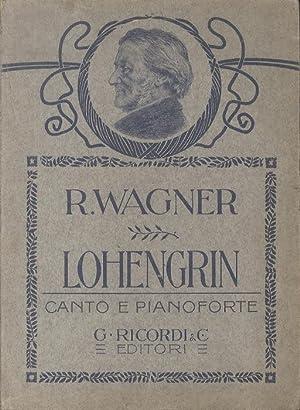 Lohengrin: grande opera romantica in tre atti.: Nuovissime edizioni Ricordi.: WAGNER, Richard.
