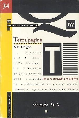 Terza pagina: la stampa quotidiana e la: NEIGER, Ada.