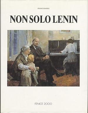 Non solo Lenin: vita e opere di: BASILE, Franco.