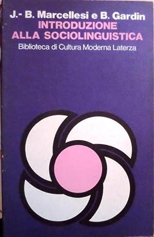 Introduzione alla sociolinguistica.: Biblioteca di cultura moderna;: MARCELLESI, Jean Baptiste