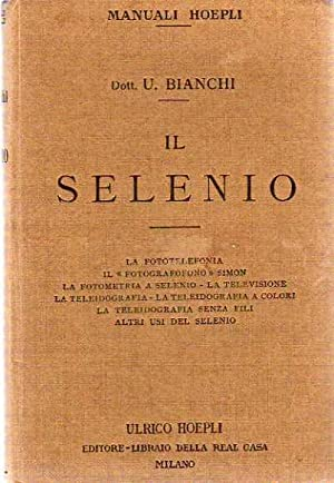 Il selenio. La fototelefonia, il fotografofono Simon,: BIANCHI , Umberto.