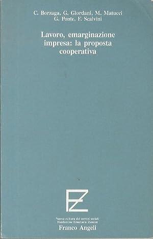 Lavoro, emarginazione impresa: la proposta cooperativa.: Nuova: BORZAGA, Carlo.