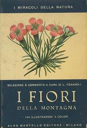 I fiori della montagna.: FENAROLI, Luigi.